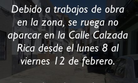 PROHIBIDO APARCAR ESTA SEMANA EN LA CALLE CALZADA RICA