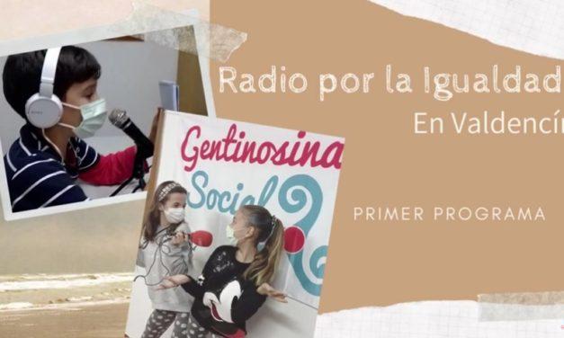 Radio por la Igualdad en Valdencín (Primer programa)
