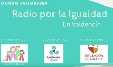 Radio por la Igualdad en Valdencín (Segundo programa)