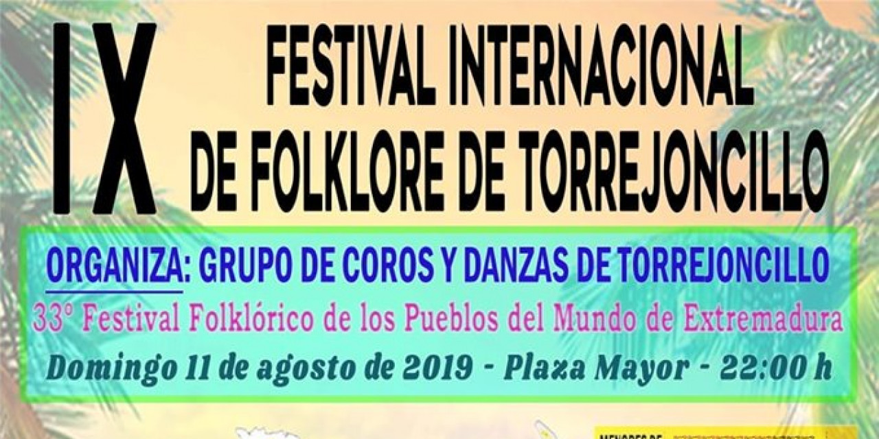 IX FESTIVAL INTERNACIONAL DE FOLKLORE DE TORREJONCILLO y 33 Festival Folklórico de los Pueblos del Mundo de Extremadura