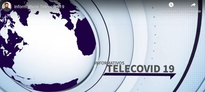 ¡¡¡Informativos Telecovid 19!!!