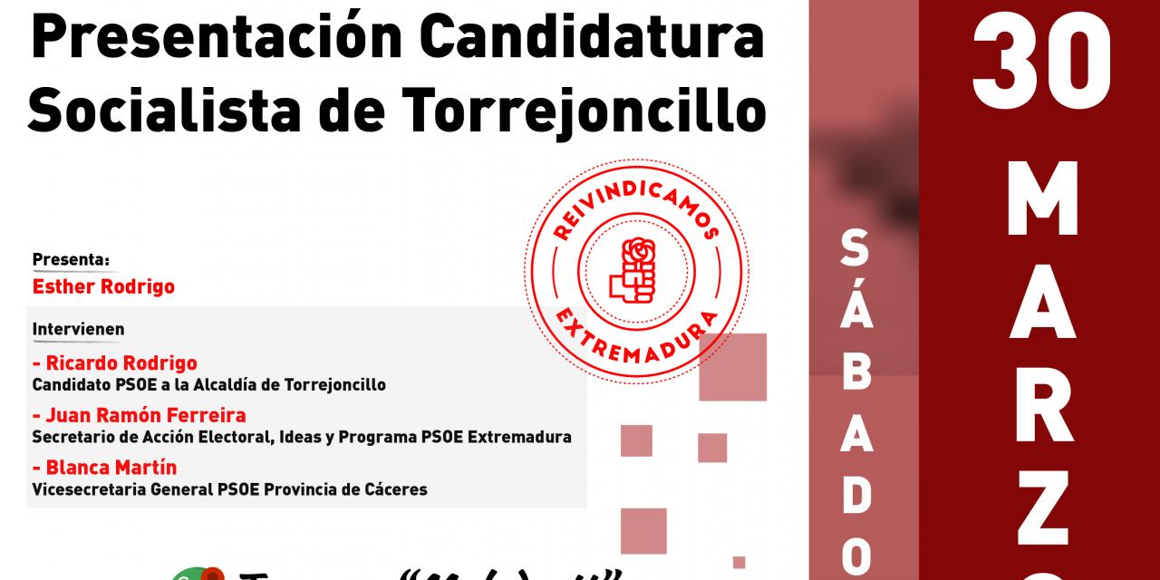 Presentación de la candidatura socialista a la Alcaldía de Torrejoncillo-Valdencín