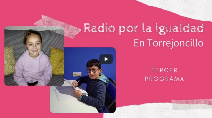Tercer programa de Radio por la Igualdad en Torrejoncillo disponible
