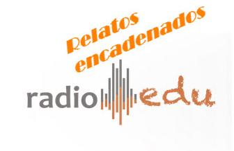 III Concurso de Relatos Encadenados de RadioEdu