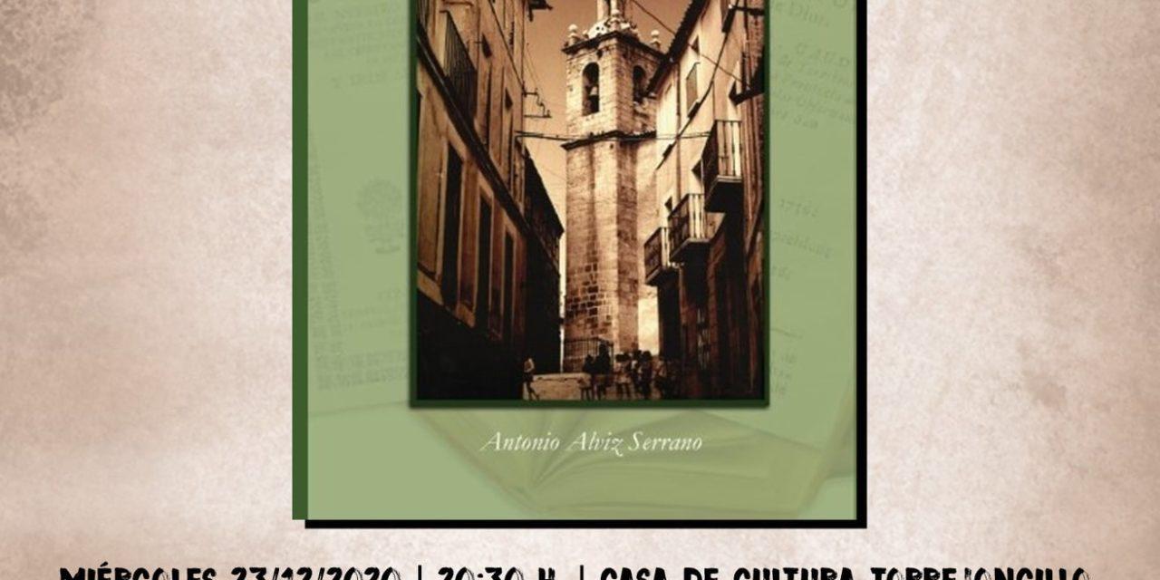 PRESENTACIÓN DEL LIBRO «TORREJONCILLO EN EL SIGLO XVII» DE ANTONIO ALVIZ