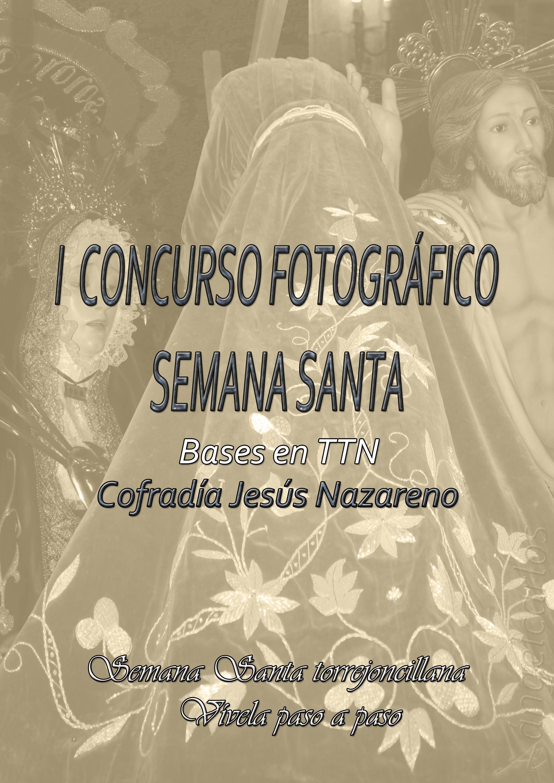 I Concurso Fotográfico de Semana Santa. Cofradía Jesús Nazareno.